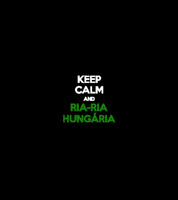 Keep Calm Ria-Ria Hungária póló minta - Pólómánia d8c265a8f3