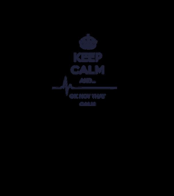 Keep calm and... Ok not that calm póló minta - Pólómánia 66bde33738