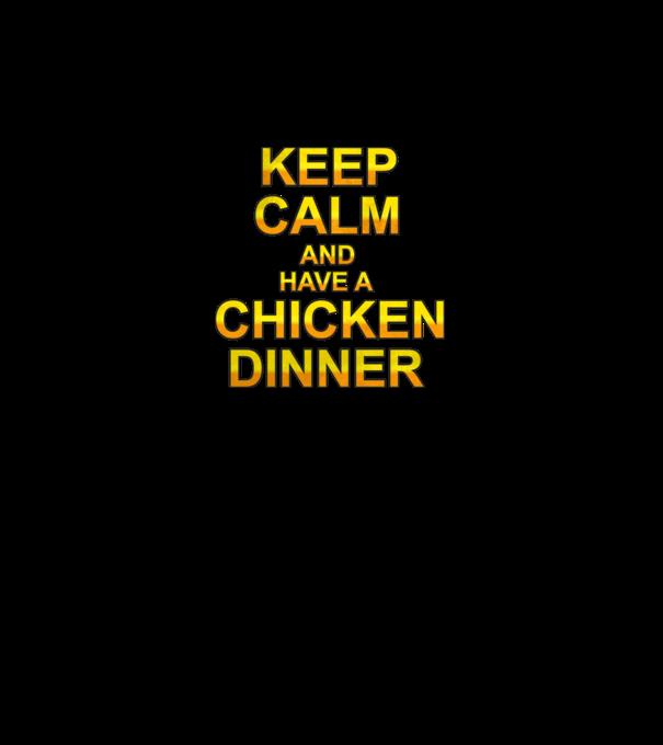 Keep Calm and have a Chicken Dinner póló minta - Pólómánia 18b6d061b5