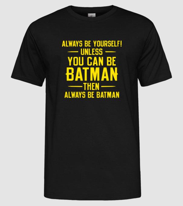 always be batman.eps póló minta - Pólómánia c8f4ea2970